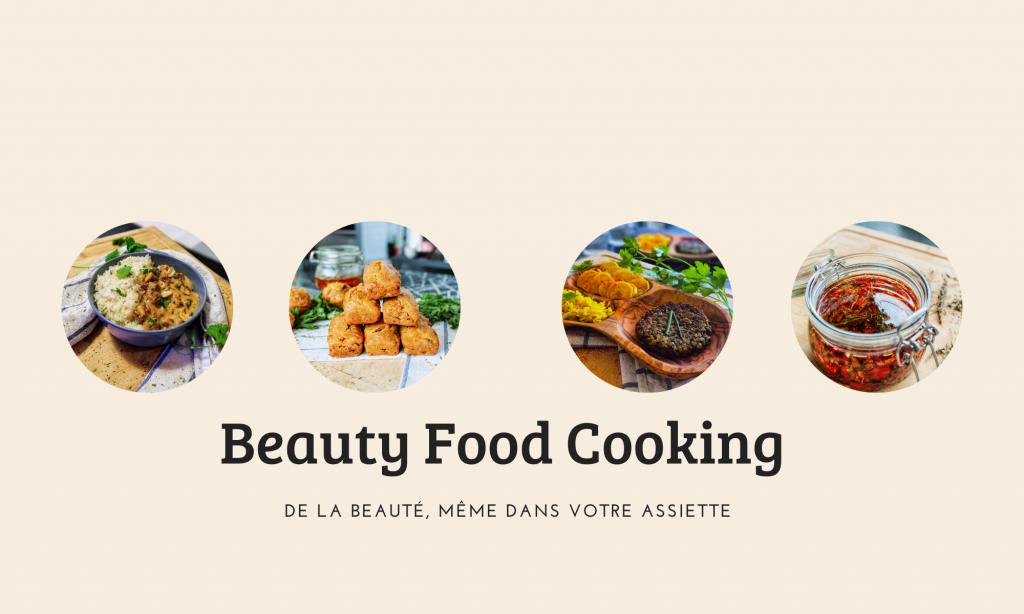 Beauty Food Cooking, de la beauté, même dans votre assiette